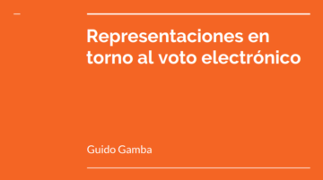 Representaciones en torno al voto electronico - Proyecto Integrador Data Science